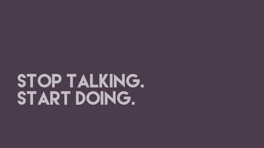 Stop Talking Start Doing minimal simple minimalist desktop wallpaper