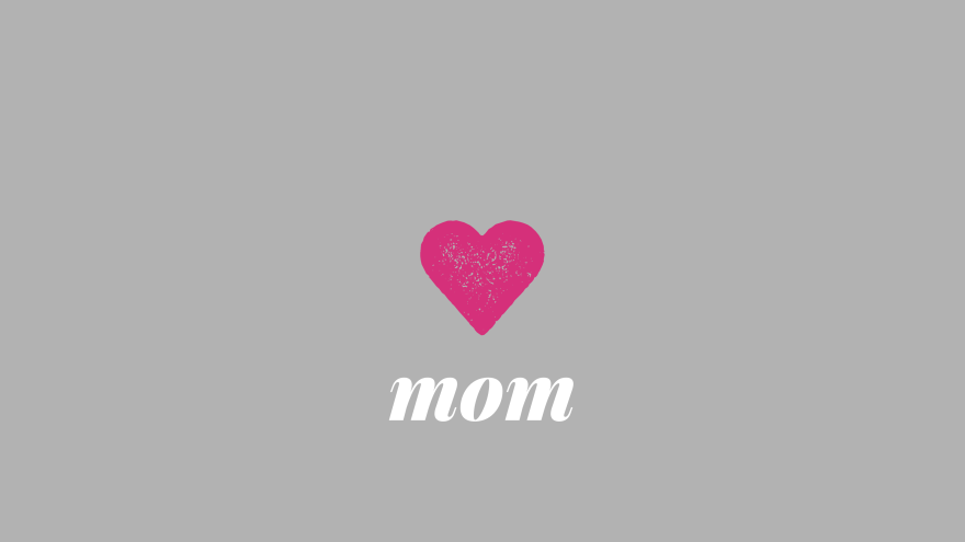 love your mother minimal simple minimalist desktop wallpaper