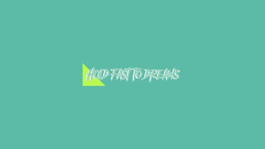 hold fast to dreams minimal simple minimalist desktop wallpaper